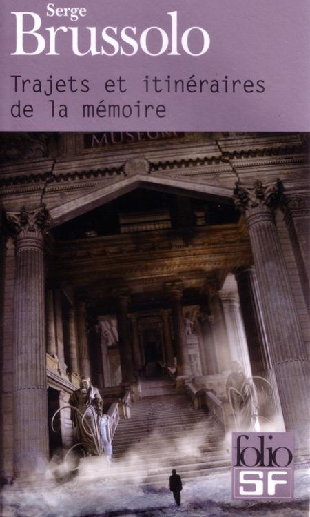 serge-brussolo-trajets-et-itineraires-de-la-memoire